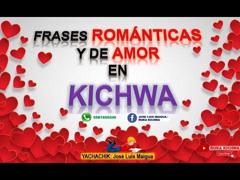 Frases de amor cortas - FRASES ROMÁNTICAS Y DE AMOR EN KICHWA  DEDÍCALO A SU PAREJA