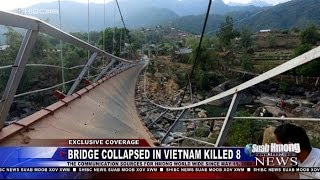 Suab Hmong News:  Bridge Collapsed Killed 8 and Injured more than 30 Hmong in Vietnam on 02/24/2014