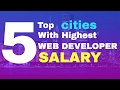 Top 5 Cities With Highest Web Developer Salary