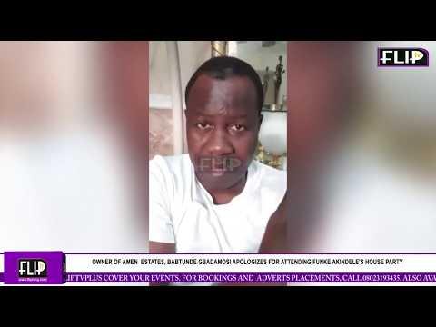 OWNER OF AMEN  ESTATES, BABATUNDE GBADAMOSI APOLOGIZES FOR ATTENDING FUNKE AKINDELE'S HOUSE PARTY