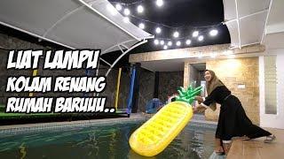 Video LIAT LAMPU KOLAM RENANG RUMAH BARU. YA ALLAH IMPIAN BANGET !!!! MP3, 3GP, MP4, WEBM, AVI, FLV Januari 2019