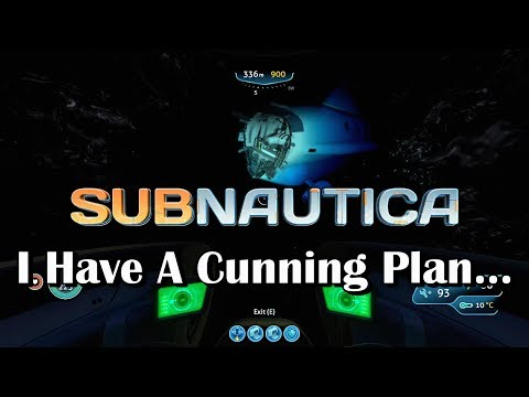 Subnautica - I Have A Cunning Plan... (видео)