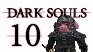 Let S Play Dark Souls  From The Dark Part 10