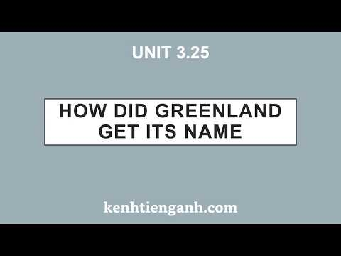 [Unit 3.25] How Did Greenland Get Its Name - 4000 Essential English Words