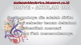 Drive   Akulah Dia Official Video
