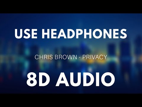 Chris Brown - Privacy (8D AUDIO)