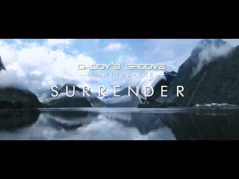 Daddy's Groove ft. Mindshake - Surrender  // trailer 2