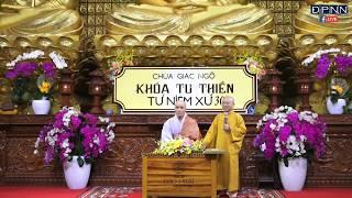 TRỰC TIẾP: Hòa Thượng Từ Nguyện giảng trong khóa tu Thiền Tứ Niệm Xứ lần 30