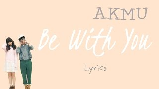 Video AKMU (악동뮤지션)- 'Be With You' (Scarlet Heart: Ryeo OST, Part 12) [Han|Rom|Eng lyrics] MP3, 3GP, MP4, WEBM, AVI, FLV Januari 2018