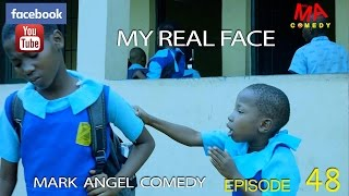 MY REAL FACE (Mark Angel Comedy)