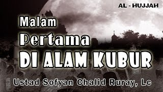 Video Malam Pertama di Alam Kubur | Ust. Sofyan Chalid Ruray : Kajian Masjid Al-Arqom MP3, 3GP, MP4, WEBM, AVI, FLV November 2018