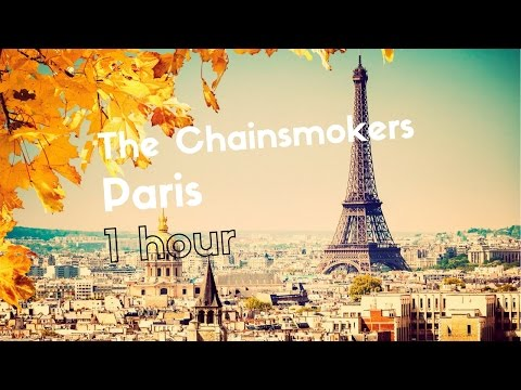 The Chainsmokers - Paris, 1 HOUR VERSION