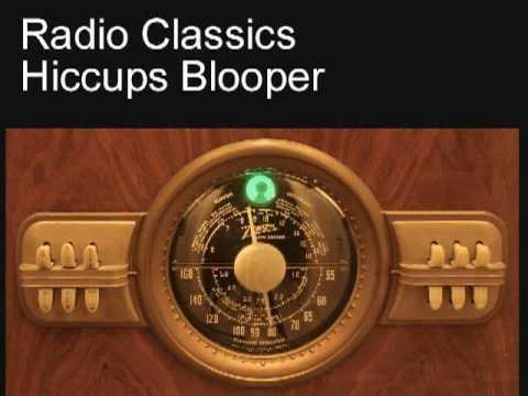 Radio Classics - Hiccups Blooper