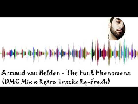 Armand van Helden - The Funk Phenomena (DMC Mix x Retro Tracks Re-Fresh)