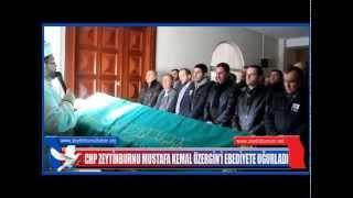 CHP Zeytinburnu Mustafa KemalÖzergin'i Ebediyete Uğurladı