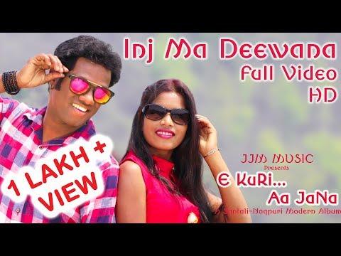 Video INJ MA DEEWANA || New Santali Song || Album - E KURI AA JANA || New Santali Nagpuri Album 2018 download in MP3, 3GP, MP4, WEBM, AVI, FLV January 2017