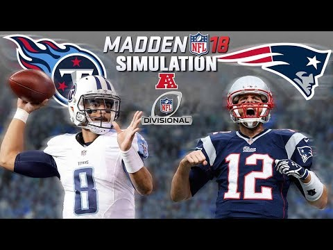 Madden 18 SIM Highlights | Tennessee Titans Vs  New England Patriots | AFC Divisional Round