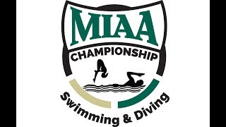 Wednesday 2019 MIAA Men's and Women's Swim/Dive Championships