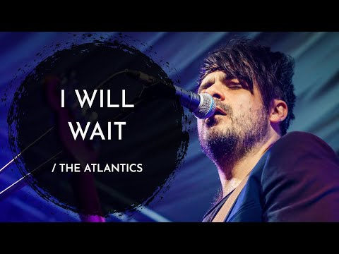 The Atlantics - I Will Wait by Mumford & Sons