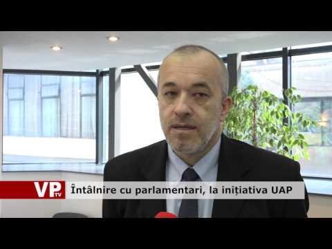 Întâlnire a parlamentarilor, la inițiativa UAP Ploiești