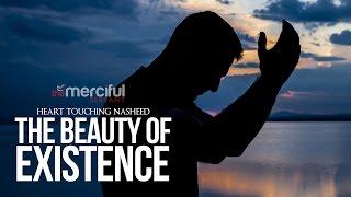 Video The Beauty of Existence - Heart Touching Nasheed MP3, 3GP, MP4, WEBM, AVI, FLV September 2019