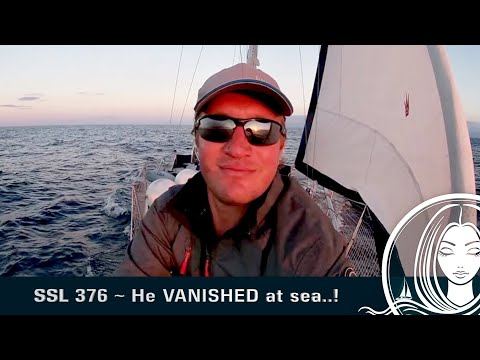 SSL 376 ~ He VANISHED at sea..!
