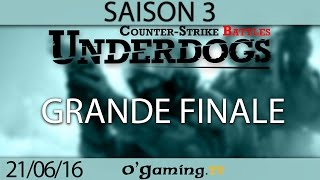 Grande finale - Underdogs CS:GO S3 - Playoffs
