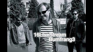 Video BUMFRANG3 - 16LiveStream