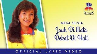 Mega Selvia - Jauh Di Mata Dekat Di Hati (Official Lyric Video)