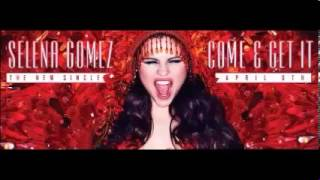 Video Come & Get It Instrumental Official)   Selena Gomez MP3, 3GP, MP4, WEBM, AVI, FLV April 2018