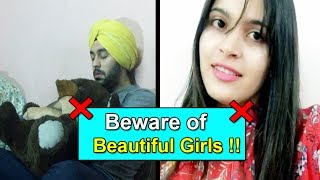 beware of beautiful girls it can be dangerous.check the full video to see why !__________________________________________________Subscribe me on youtube  :-  https://www.youtube.com/sahibnoor123LIKE  SHARE  COMMENT  SUBSCRIBE Also follow me on other social websitesInstagram - https://www.instagram.com/sahibnoorsingh/facebook - https://www.facebook.com/sahibnoorsingh123/snapchat - im_sahibsingh