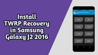 How To Install TWRP Recovery in Samsung Galaxy J2 2016 (SM-J210F) - 2018 | Hindi | Techno Talk