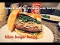 4th Restaurant Express Giveaway with Sempio! Recipe - BIibim Burger