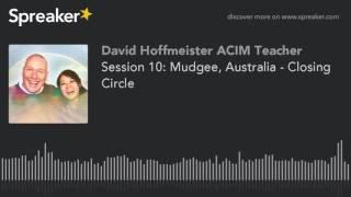 Mudgee Australia  city pictures gallery : Session 10: Mudgee, Australia - Closing Circle