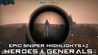 Heroes and Generals ✮ Epic Sniper Highlights #2
