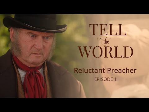 """Official """"Tell the World"""" Episode 1: Reluctant Preacher"""
