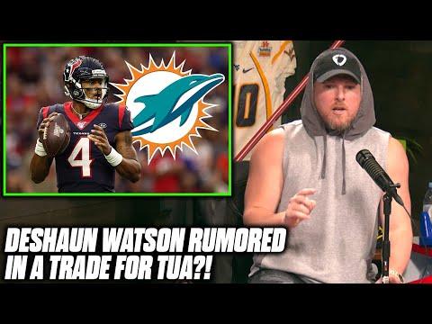 Pat McAfee Reacts To Rumor Deshaun Watson Has Interest In Trade To Miami