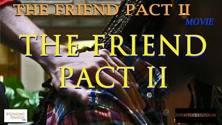 Nonton The Friend Pact 2 Full Movie Film Subtitle Indonesia Streaming Movie Download