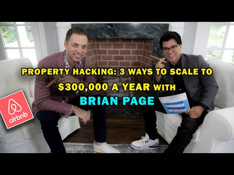 ‪Property Hacking: 3 Ways To Scale To $300,000 A Year w/ Brian Page‬‏