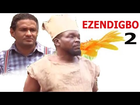 Ezendigbo 2  - Newest Nigerian Nollywood Movie Igbo movie