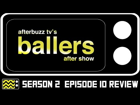 Ballers Season 2 Episode 10 Review & After Show | AfterBuzz TV