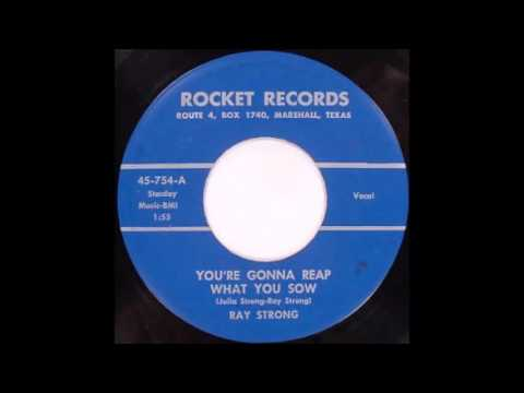 Ray Strong  You're Gonna Reap What You Sow  ROCKET RECORDS 754 A