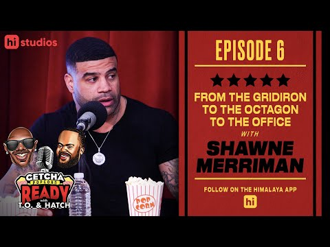 EP 6 // FROM THE GRIDIRON TO THE OCTAGON TO THE OFFICE WITH SHAWNE MERRIMAN