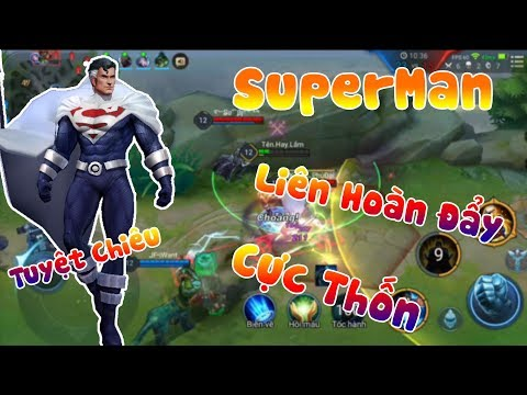 Liên Quân | Dùng Tốc Hành Quẩy SuperMan Liên Hoàn Đẩy - Cực Thốn - Thời lượng: 18:14.