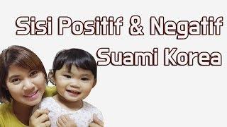 Video Sisi Positif & Negatif Suami Korea (Cewek Indonesia) MP3, 3GP, MP4, WEBM, AVI, FLV Februari 2018