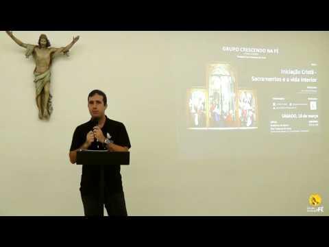 Iniciação Cristã - Sacramentos e a Vida Interior