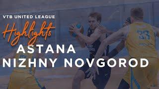 Матчтың үздік сәттері— ВТБ Бірыңғай лигасы: «Астана»vs «Нижний Новгород»