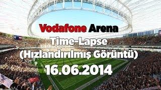 Vodafone Arena 16.06.2014 | Time-Lapse (Hızlandırılmış Görüntü)