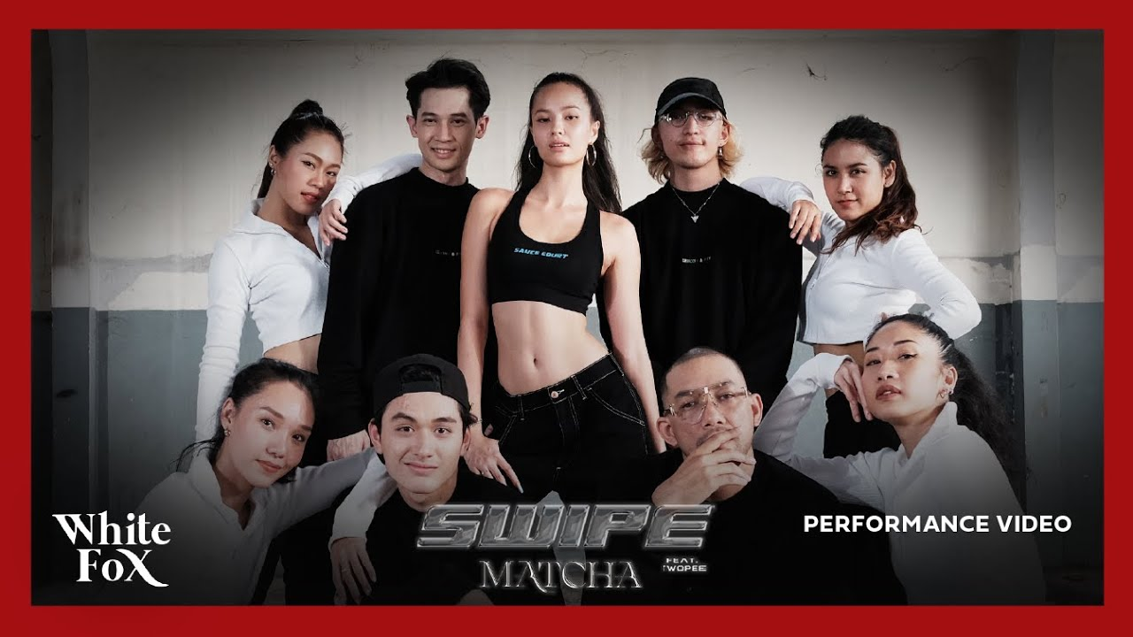 MATCHA (มัจฉา) - Swipe Feat. TWOPEE [Official Performance Video]