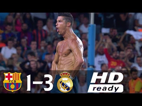 Barcelona vs Real Madrid 1-3 All Goals & Highlights (Spanish Super Cup 2017)